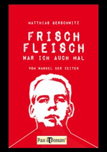 Matthias_Gerschwitz_-_Frischfleisch_war_ich_auch_mal_Buchcover